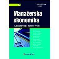 Manažerská ekonomika: 5., aktualizované a doplněné vydání - Kniha