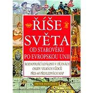 Říše světa: Od starověku po Evropskou Unii - Kniha