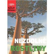 Síly přírody Nezdolné rostliny - Kniha
