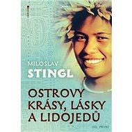 Ostrovy krásy, lásky a lidojedů Díl první - Kniha
