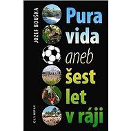 Pura Vida: aneb Šest let v ráji - Kniha