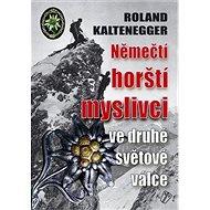 Němečtí horští myslivci ve druhé světové válce - Kniha