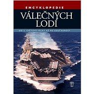 Encyklopedie válečných lodí: Od 2. světové války po současnost - Kniha