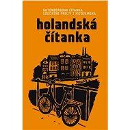 Holandská čítanka: Gutenbergova čítanka současné prózy z nizozemska - Kniha