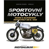 Sportovní motocykly: České a slovenské motocykly od r. 1948 - Kniha