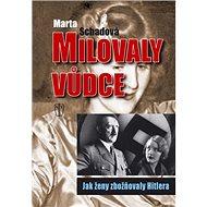 Milovaly vůdce: Jak ženy zbožňovaly Hitlera - Kniha