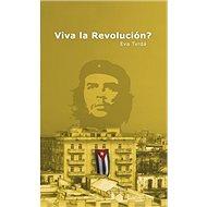 Viva la Revolución? - Kniha