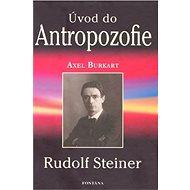 Úvod do Antropozofie: Rudolf Steiner - Kniha