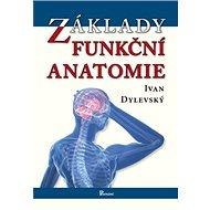 Základy funkční anatomie - Kniha