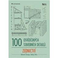100 osvědčených stavebních detailů Zednictví - Kniha