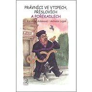 Právníci ve vtipech, příslovích a pořekadlech - Kniha