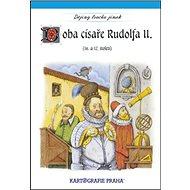 Doba císaře Rudolfa II.: (16./17. století) - Kniha