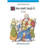 Doba císaře Josefa II.: (18. století) - Kniha