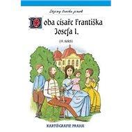 Doba císaře Františka Josefa I.: (19. století) - Kniha