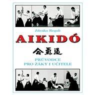 Aikido: Průvodce pro žáky i učitele - Kniha