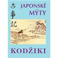Japonské mýty: Kodžiki - Kniha