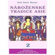 Náboženské tradice Asie 2: Čína, Japonsko, Korea, JV Asie, Srí Lanka - Kniha