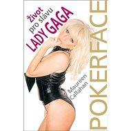 Lady GaGa Život pro slávu: Poker Face - Kniha