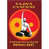 Tajná cvičení taoistických mnichů - Kniha