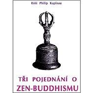 Tři pojednání o zen-buddhismu - Kniha