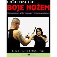 Učebnice boje nožem: Obrana proti noži - Kniha