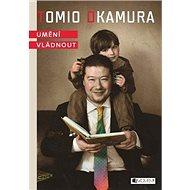 Tomio Okamura Umění vládnout - Kniha