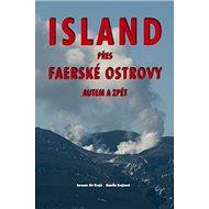 Island přes Faerské ostrovy autem a zpět - Kniha