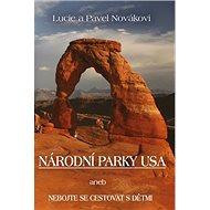 Národní parky USA: aneb Nebojte se cestovat s dětmi - Kniha