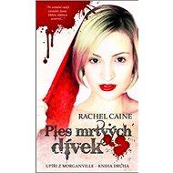 Ples mrtvých dívek: Upíři z Morganville, díl druhý - Kniha