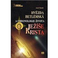 Hvězda betlémská a chronologie života Ježíše Krista - Kniha
