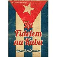 Za Fidelem na Kubu - Kniha