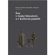 Šoa v české literatuře a v kulturní paměti - Kniha