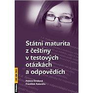 Státní maturita z češtiny v testových otázkách a odpovědích - Kniha