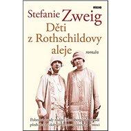 Děti z Rothschildovy aleje: Pohnuté osudy rodiny Sternbergů na pozadí předválečné doby - Kniha
