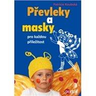 Převleky a masky pro každou příležitost - Kniha