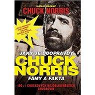 Jaký je doopravdy Chuck Norris: Fámy a fakta - Kniha