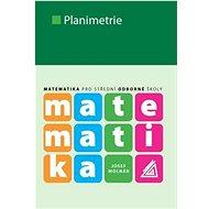 Matematika Planimetrie: Matematika pro střední odborné školy - Kniha
