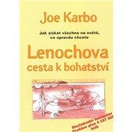 Lenochova cesta k bohatství: Jak získat všechno na světě co opravdu chcete - Kniha