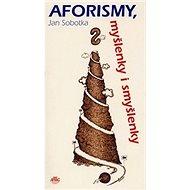 Aforismy, myšlenky i smyšlenky - Kniha