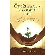 Čtyři kroky k osobní síle: Jak léčit svou minulost a vytvářet pozitivní budoucnost - Kniha
