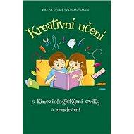 Kreativní učení s kineziologickými cviky a mudrami - Kniha