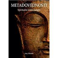 Metadovednosti: Spirituální umění terapie - Kniha