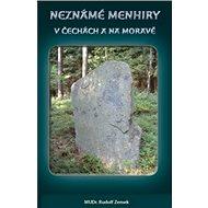 Neznámé menhiry v Čechách a na Moravě - Kniha