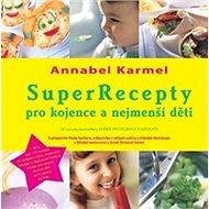 SuperRecepty pro kojence a nejmenší děti - Kniha