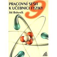 Pracovní sešit k učebnici fyziky 9 - Kniha