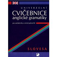 Univerzální cvičebnice anglické gramatiky: Slovesa pro začátečníky a mírně pokročilé - Kniha