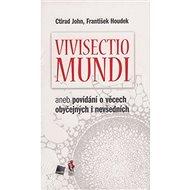 Vivisectio mundi: aneb povídání o věcech obyčejných i nevšedních - Kniha