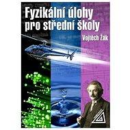 Fyzikální úlohy pro střední školy: Fyzika mikrosvěta. - Kniha