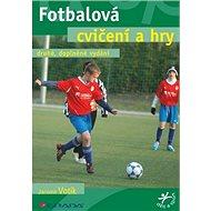 Fotbalová cvičení a hry - Kniha