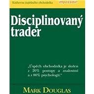 Disciplinovaný trader - Kniha